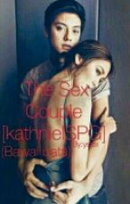 The Sex Couple (KathNielSPG) by yssa_macaspac