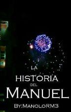 la historia del Manuel by ManoloRM3