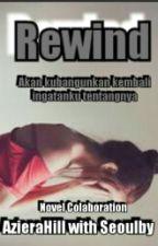 Rewind by AzieraHill_wita