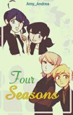 Four Seasons [Miraculous Ladybug - AU] by Amy_Andrea