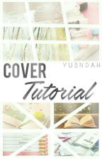 Cover Tutorials by yusndah