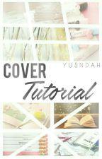 Cover Tutorials by yusndah