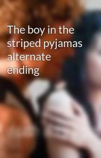 The boy in the striped pyjamas alternate ending by ilovethg1