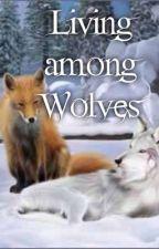 Living among Wolves by kittyavenger17
