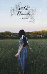 Wild Flower  by kafkaatriny