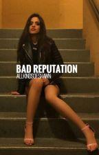 Bad Reputation  by AllKindsOfShawn