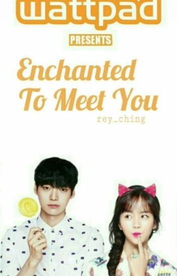 Enchanted To Meet You [On Going]