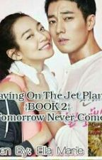 If Tomorrow Never Comes (Leaving on A Jet Plane Book 2 Shaira& Jake) by winonafontana