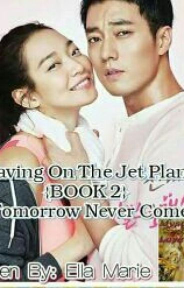 If Tomorrow Never Comes (Leaving on A Jet Plane Book 2 Shaira& Jake)