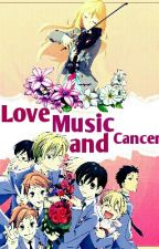 Love, Music, and Cancer [OHSHC Fanfiction] by OtakuGeekx