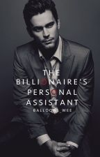 The Billionaire's Personal Assistant || EDITING by balloons_wee