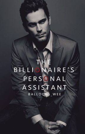 The Billionaire's Personal Assistant ||Completed  by balloons_wee