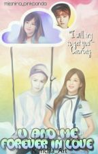 U and Me Forever In Love|| Completed  by missnina_pinkpanda