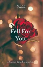 Fell For You | G.D. by youwerewarnedaboutme