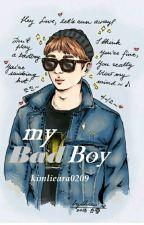 My BAD BOY  by kimlieara0209