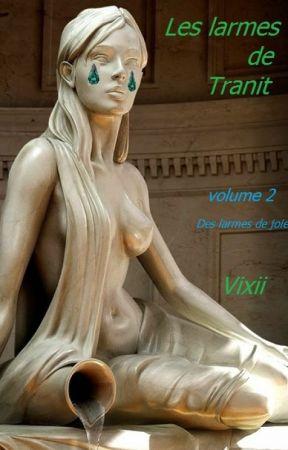 Les Larmes de Tranit - 2 by vixii_ecrivaillon