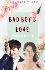BAD BOY'S LOVE Season 1 |ON-GOING| by LightIsMyLife