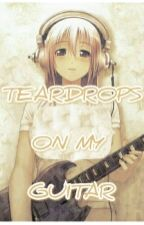 TEARDROPS ON MY GUITAR by SnowIceWinter_SIW