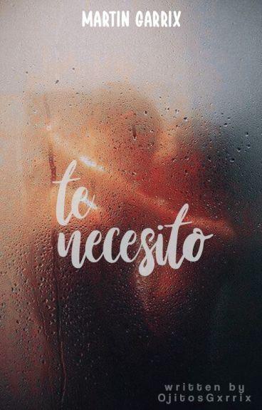Te necesito ||Martin Garrix & Tú|| (Hot)
