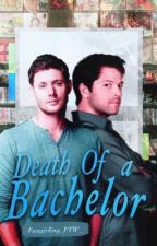 Death of a Bachelor (Destiel Fanfic) by Fangirling_FTW_