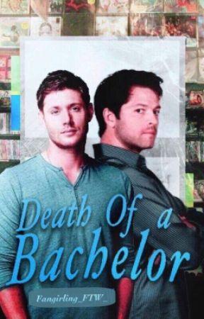 Death of a Bachelor (Destiel Fanfic) by Fangirling_FTW_