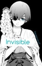 Invisible || A SebaCiel AU by Pandaloverz17