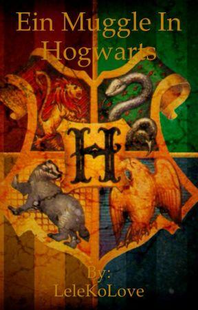 Ein Muggel in Hogwarts by LeleKoLove