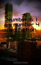 Number 6: I am number 4 fan fiction by leeleerosee