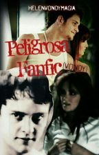 Peligrosa Fanfic by HlneFerrereArango