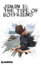 Jimin Is The Type of Boyfriend by SraDePark