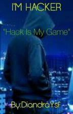 I'm Hacker by DiandraYsf