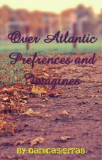 Over Atlantic Preferences and Imagines by LiaBanban
