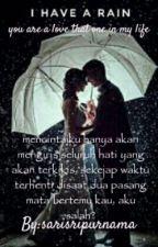 I HAVE A RAIN by sarisripurnama