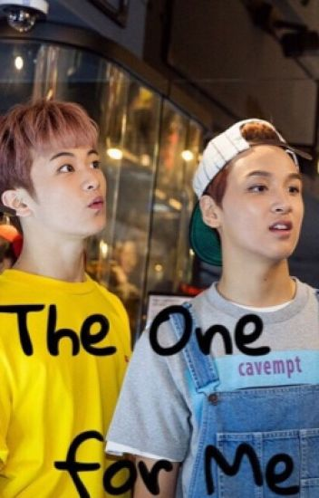 The One for Me || Markhyuck