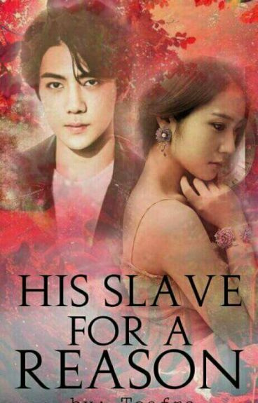 His Slave For A Reason