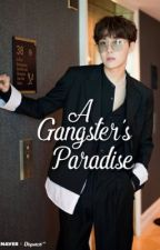 A Gangster's Paradise (Sequel to The Gangster Next Door) {ON HOLD} by horizonsummer