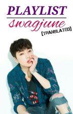 PLAYLIST SWAGJUNE [translated lyrics] by -swagjune