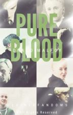 ↠Pure Blood ||Draco Malfoy Love Story||↞ by DesiredFandoms