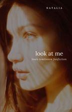 Look at me • tomlinson✔️ by natalia16031