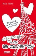 ¿Sabes que te quiero? 2º parte de CPP by Ana232323
