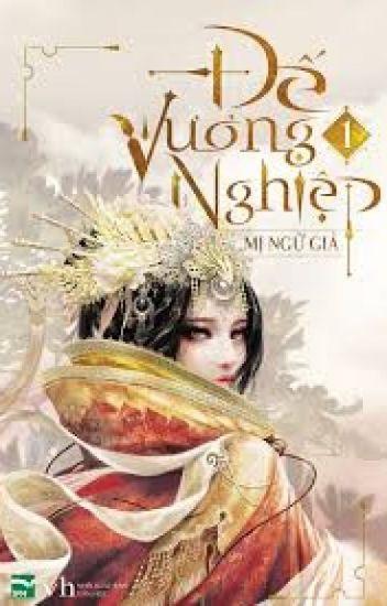 Đọc Truyện Đế vương nghiệp- Mị Ngữ Giả - TruyenFun.Com
