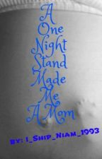 A One Night Stand Made Me A Mom by NiamAndLiLoShipper93