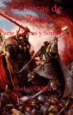 Crónicas de Zarn parte I: Luces y Sombras by ShekraVadinIV