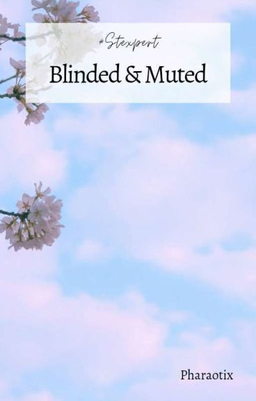 Blinded & Muted (#Stexpert)