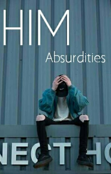 Him by absurdities