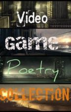 Video Game Poetry©~Collection~Inspired. by nicollettenikki