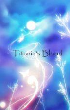 Titania's Blood by AdeliseEclair