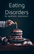 Eating disorders  by Glitterchick101