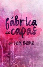 Fábrica de Capas by LauraaMachado