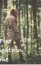 Fire within me {Daniel Atlas} by LittleMouse16